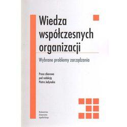 Wiedza współczesnych organizacji - DODATKOWO 10% RABATU i WYSYŁKA 24H! (kategoria: Biznes, ekonomia)