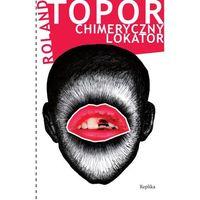 Roland Topor. Chimeryczny lokator. (200 str.)