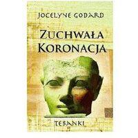 ZUCHWAŁA KORONACJA Godard Jocelyne (9788374181488)