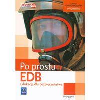 Edukacja Dla Bezpieczeństwa Po Prostu Podręcznik Zakres Podstawowy (ilość stron 186)