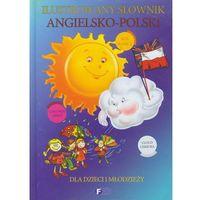 Ilustrowany słownik angielsko-polski dla dzieci i młodzieży, praca zbiorowa