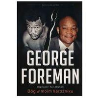 George Foreman Bóg w moim narożniku - Foreman George, Abraham Ken (9788363097615)