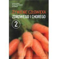 Żywienie człowieka zdrowego i chorego t.2, Wydawnictwo Naukowe PWN