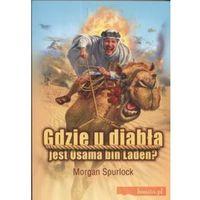 Gdzie u diabła jest Osama bin Laden - Morgan Spurlock, rok wydania (2008)