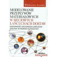 Modelowanie przepływów materiałowych w sieciowych łańcuchach dostaw (302 str.)
