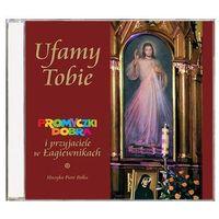 Praca zbiorowa Ufamy tobie - promyczki dobra cd