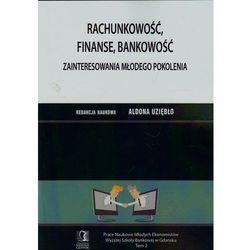 Rachunkowość, finanse, bankowość. Zainteresowania młodego pokolenia (ISBN 9788375566222)