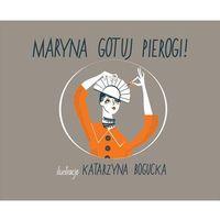 Maryna, Gotuj Pierogi!, Bogucka (Ilustr.), Katarzyna