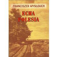 Franciszek Wysłouch. Echa Polesia., LTW