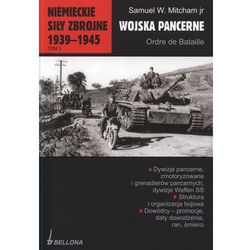 Niemieckie siły zbrojne 1939-1945 tom 3 Wojska pancerne Ordre de Bataille., książka z kategorii Historia