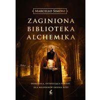Zaginiona biblioteka alchemika. Tom 2. Handlarz relikwiami Simoni Marcello (9788379990801)