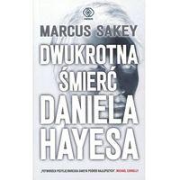 Dwukrotna śmierć Daniela Hayesa - Marcus Sakey, Rebis