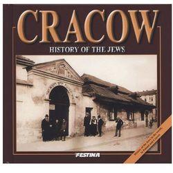 Cracow. History of the jews. Kraków. Historia Żydów (wersja angielska), pozycja wydana w roku: 2015