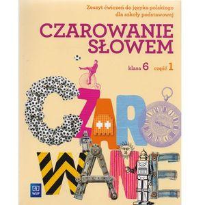 Język polski SP KL 6 Ćwiczenia część 1. Czarowanie słowem (2014)