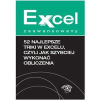 52 najlepsze triki w Excelu, czyli jak szybciej wykonać obliczenia (45 str.)