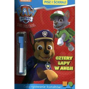 Psi Patrol Pisz i ścieraj! Cztery łapy w akcji - Praca zbiorowa (2017)