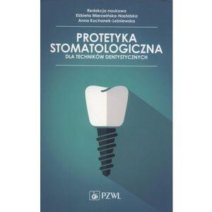 Protetyka stomatologiczna dla techników dentystycznych (2017)