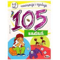 105 zadań. Rozwiązuję i zgaduję (4-6 lat) Piotr Kozera, Jolanta Czarnecka