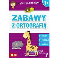 ZABAWY Z ORTOGRAFIĄ (9788378957096)