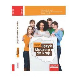 Nowela Język kluczem do kraju. podręcznik do nauki języka polskiego dla obcokrajowców c1-c2 [elżbieta zarych]