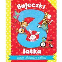 Bajeczki 3-latka. Rymowanki i bajeczki do zabawy z maluszkiem - Opracowanie zbiorowe (48 str.)