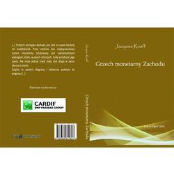 Grzech monetarny Zachodu - DODATKOWO 10% RABATU i WYSYŁKA 24H!, książka z kategorii Biznes, ekonomia