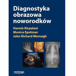 Diagnostyka obrazowa noworodków Kirpalani, Epelman, Mernagh (kategoria: Pozostałe książki)