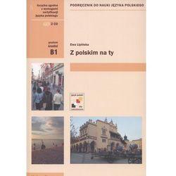 Z polskim na ty. Podręcznik do nauki języka polskiego (B1) + 2 CD, książka w oprawie miękkej