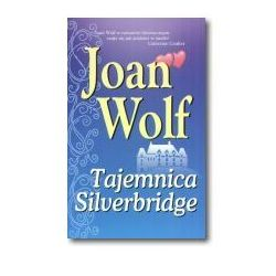 TAJEMNICA SILVERBRIDGE Joan Wolf, pozycja wydana w roku: 2006
