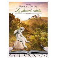 Za plecami anioła Górska Renata L. (9788376742694)