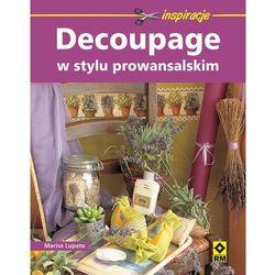 Decoupage w stylu prowansalskim, książka w oprawie broszurowej