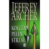 Kołczan pełen strzał - Dostawa zamówienia do jednej ze 170 księgarni Matras za DARMO, Archer Jeffrey