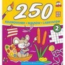 250 kolorowanek, rebusów, labiryntów. Część 2 - Praca Zbiorowa (9788378950226)