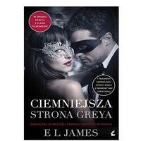 Ciemniejsza strona Greya - 35% rabatu na drugą książkę! (ISBN 9788381100052)