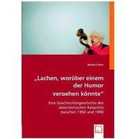 'Lachen, worüber einem der Humor vergehen könnte' Asen, Barbara (9783836471473)