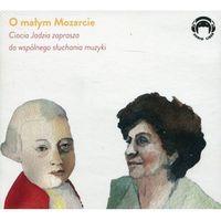 Ciocia Jadzia zaprasza do wspólnego słuchania muzyki O małym Mozarcie