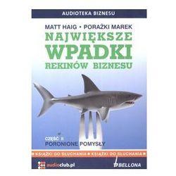 Największe wpadki rekinów biznesu Część 2 Poronione pomysły 2CD, książka z ISBN: 9788360339459
