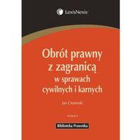 Obrót prawny z zagranicą w sprawach cywilnych i karnych (ISBN 9788378062783)