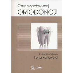 Zarys współczesnej ortodoncji Podręcznik dla studentów i lekarzy dentystów NOWOŚĆ 2016