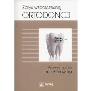 Zarys Współczesnej Ortodoncji. Podręcznik Dla Studentów i Lekarzy Dentystów, oprawa miękka
