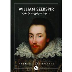 Szekspir - Cytaty najpiękniejsze - Dostępne od: 2014-11-05 (kategoria: Humor, komedia, satyra)