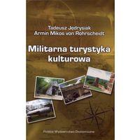 Militarna turystyka kulturowa, pozycja wydana w roku: 2011