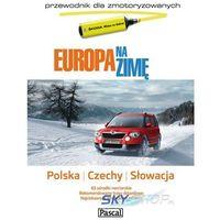 Europa Na Zimę. Przewodnik Dla Zmotoryzowanych. Polska, Czechy, Słowacja, PASCAL