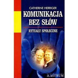 Komunikacja bez słów - Catherine Herriger, pozycja wydana w roku: 2004