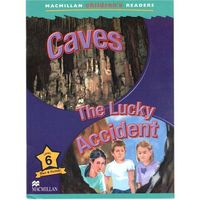 Caves / The Lucky Accident Macmillan Children's Readers 6