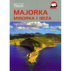 MAJORKA, MINORKA, IBIZA. PRZEWODNIK ILUSTROWANY, rok wydania (2011)