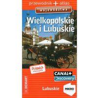 Wielkopolskie i lubuskie. Przewodnik + atlas, praca zbiorowa