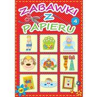 Zabawki z papieru 4 - ŁÓDŹ, odbiór osobisty za 0zł!, praca zbiorowa
