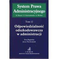 Odpowiedzialność odszkodowawcza w administracji. Tom 12. Seria: System Prawa Administracyjnego, oprawa mięk
