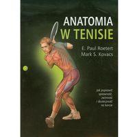 Anatomia w tenisie - Roetert E.Paul, Kovacs Mark S. (2012)